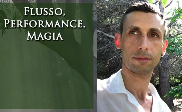 Flusso, Performance, Magia